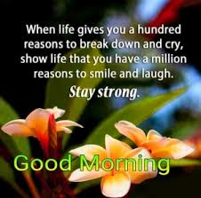 Stay strong with this good morning quote