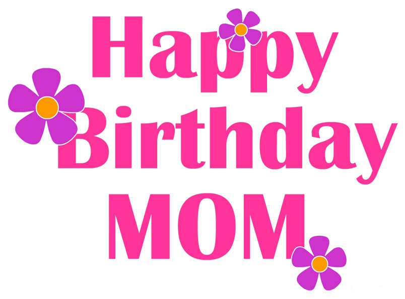 To Say Happy Birthday Mother Or Mama You May Choose Coolest Images Like Mom Cards Funny